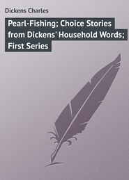 Pearl-Fishing; Choice Stories from Dickens\' Household Words; First Series