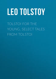 Tolstoi for the young. Select tales from Tolstoi
