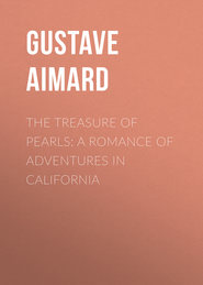 The Treasure of Pearls: A Romance of Adventures in California