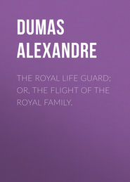 The Royal Life Guard; or, the flight of the royal family.