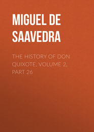 The History of Don Quixote, Volume 2, Part 26