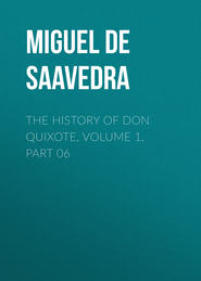 The History of Don Quixote, Volume 1, Part 06