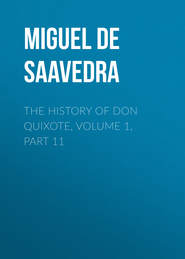 The History of Don Quixote, Volume 1, Part 11
