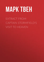 Extract from Captain Stormfield\'s Visit to Heaven
