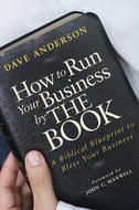 How to Run Your Business by The Book. A Biblical Blueprint to Bless Your Business