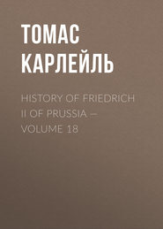 History of Friedrich II of Prussia — Volume 18