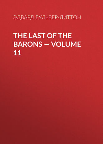 The Last of the Barons — Volume 11