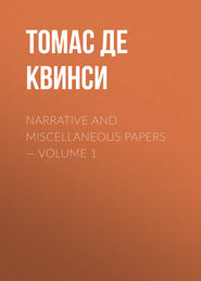 Narrative and Miscellaneous Papers — Volume 1